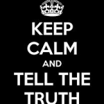 keep clam and tell the truth