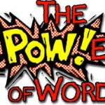 POWer of words a